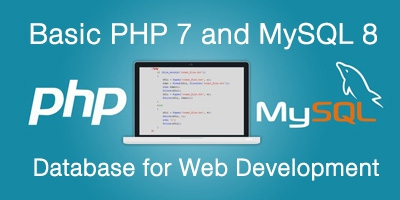Basic PHP 7 and MySQL 8 Database for Web Development