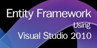 Entity Framework using Visual Studio 2010