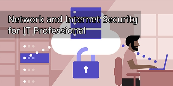 หลักสูตร Network and Internet Security for IT Professional