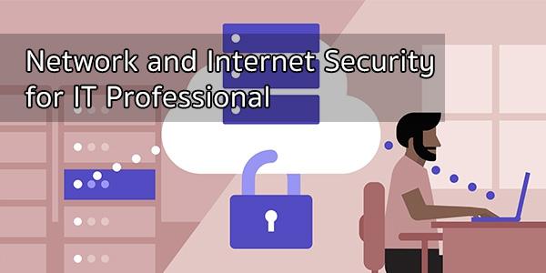 หลักสูตร Network and Internet Security for IT Professional