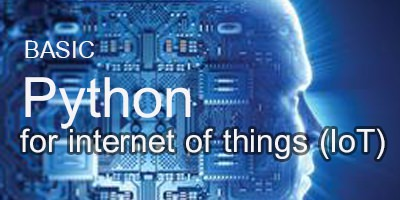 Basic Python for internet of things (IoT)