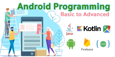 Basic to Advanced Android Programming